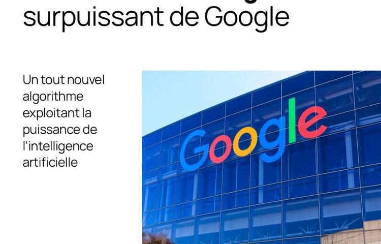 Google Mum, le nouvel algorithme surpuissant de Google